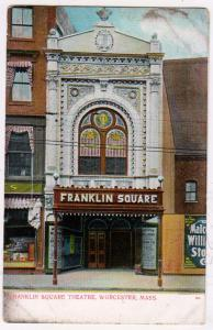 Franklin Square Theatre, Worcester MASS