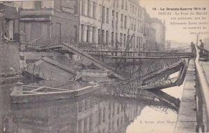 France Douai La Grande Guerre 1914-18 Le Pont du Marche aux Poissons