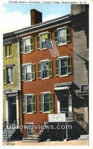 House, Abraham Lincoln Died - District Of Columbia Postcards, District of Col...