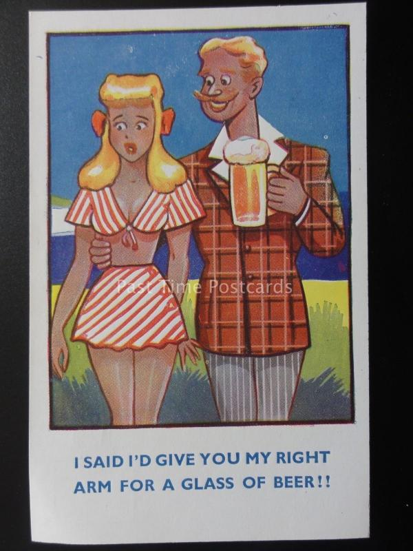 Beer & Pint Theme ID GIVE YOU MY RIGHT ARM..... Old Comic PC by W. Foster No.40