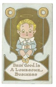 Bein' Good Is A Lonesome Business Boy and Halo 1910 Postcard