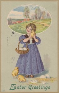 EASTER, PU-1910; Greetings, Woman hugging a chick, Basket of eggs, Country scene