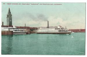Ferry Building & Ferry Boat, Tamalpais, San Francisco Bay, Cali PPC, Unposted