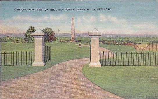 Oriskang Monument On The Utica Rome Highway Utica New York