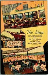 1940s Santa Cruz, Calif. Postcard THE SHIP Seafood Restaurant Curteich Linen