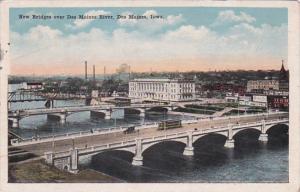 Iowa Des Moines New Bridges Over Des Moines River 1921