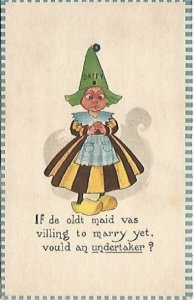 Goofy Looking Dutch Girl Vintage Postcard If de oldt maid vas villing to marry
