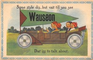 Wauseon Ohio~Vait Till You See Dat Iss To Talk About~Riding in Style c1914