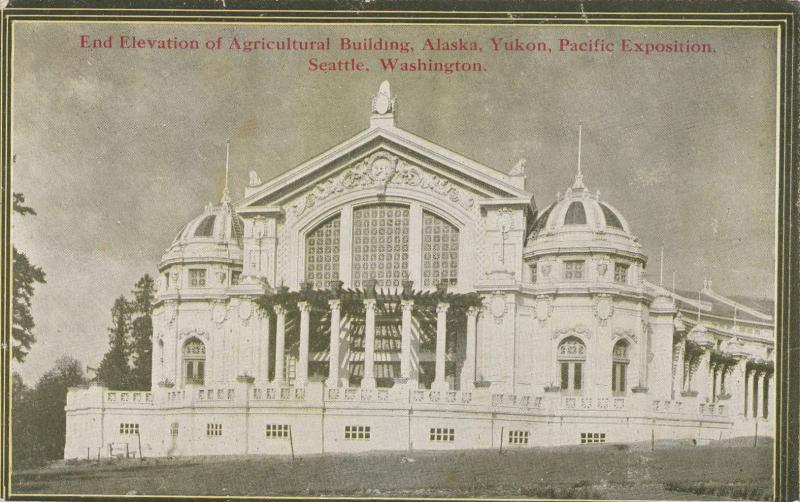 SEATTLE, Washington, 00-10s; A.Y.P. Expo, End Elevation of Agricultural Building