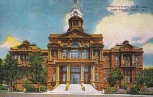 Texas Fort Worth Tarrant County Court House