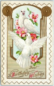 1910s Greetings Postcard Best Birthday Wishes White Doves / Pink Flowers