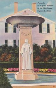 Massachusetts Plymouth Fountain To Pil grim Mothers Of The Mayflower 1948