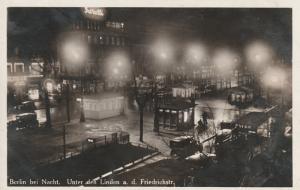 Berlin bei Nacht, Unter den Linden a. d. Friedrichstr. Germany, 1920s