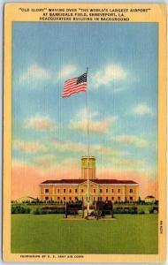 1940s Shreveport LA Postcard BARKSDALE FIELD Airport / U.S. Flag Linen Unused