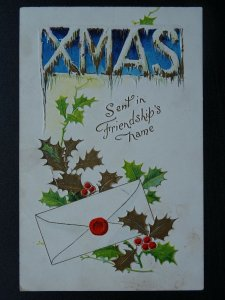 Christmas SENT IN FRIENDSHIPS NAME Letter & Holly c1910 Embossed Postcard by B.B