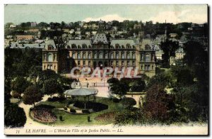Le Havre - L & # 39Hotel Hall and the Public Garden - Old Postcard