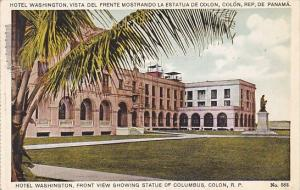Panama Colon Hotel Wshington Front View Showing Statue Of Columbus 1936