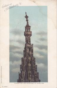 GRUSS AUS STRASSBURG, France, 1900-1910´s; Turmspitze Des Munsters Im Jahre