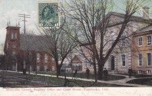 Methodist Church , Registery Office & Court House , PEMBROKE , Ontario , 1912