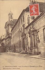 BESANCON LES BAINS, France, PU-1910; Lycee Victor Hugo Et Eglise St. Francois...