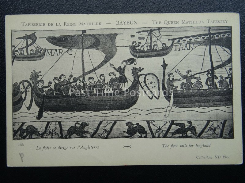 Bayeux Tapestry THE FLEET SAIL FOR ENGLAND Old French Postcard ND Phot 144