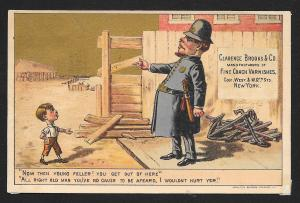 VICTORIAN TRADE CARD Clarence Brooks Varnishes Police Boy 'Now Then Young Feller