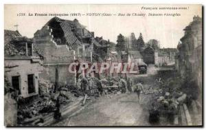 Old Postcard The France recaptured in 1917 Noyon Oise Rue Chauny houses revag...