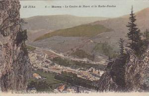 Morez , France , PU-1921 ; Le Centre de Morez et la Roche-Fendue