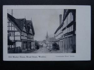 WEOBLEY Old Market House, Broad Street c1907 Postcard by Leominster News