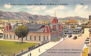 Ciudad Juarez Mexico Postcard Tarjeta Postal La Aduana Fronteriza Ciudad Juarez