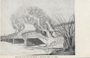 HARTFORD, Connecticut, PMC 1898 ; Burning of Covered Bridge (Toll)