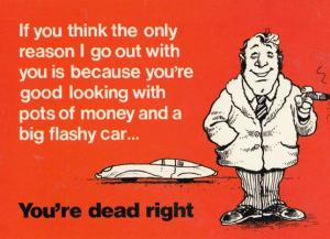 I Only Go Out With You For Your Money Flash Car Comic Humour Postcard