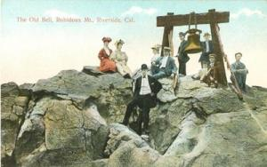 The Old Bell, Rubidoux Mt., Riverside, Cal  early 1900s u...