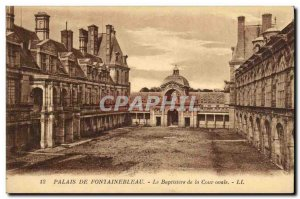 Old Postcard Chateau of Fontainebleau The Baptistry Of The Oval Court