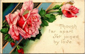 THOUGH FAR APART YET JOINED BY LOVE - VALENTINE - EMBOSSED - POSTCARD