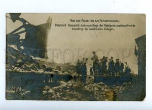 131684 President Roosevelt on Construction PANAMA CANAL photo