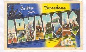 Large Letters, Greetings from Texarkana, ARKANSAS, PU-1940