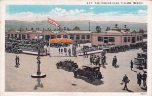 TIJUANA, Mexico, 1900-10s; Foreign Club