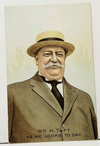 Wm H. Taft As He Looks Today Vintage c1915 Postcard I19