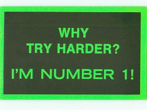 Why Try Harder Im Number 1 Bright Clean  Postcard # 6184