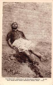 India The Frontier Loosewala or Religious Fanatic Shot near West Ridge Barrack