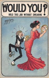 Carmichael~Would You? Hold This Job? Steamed Butler~Vain Woman~Hand Mirror~1910