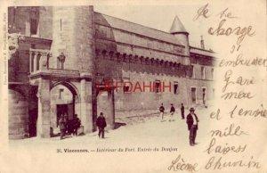FRANCE. VINCENNES - INTERIEUR DU FORT, ENTREE DU DONJON 1903