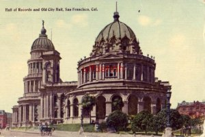 HALL OF RECORDS AND OLD CITY HALL. SAN FRANCISCO, CA 1913