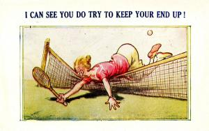 Tennis - I can see you do try to keep your end up     (Humor)