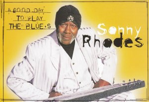 Sonny Rhodes , About to play the blues , 2001