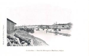 Cochinchine Vietnam, Viet Nam Pont des Messageries Maritimes, Saigon Cochinch...