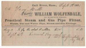 1871 Billhead, WILLIAM WOLFENDALE, Steam & Gas Pipe Fitter, Fall River, MA