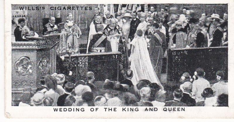 Cigarette Card Wills Our King and Queen No 11 Wedding of the King and Queen