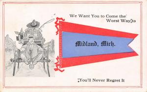 We Want You in Worst Way~at Midland Michigan~Never Regret It~1913 Pennant PC